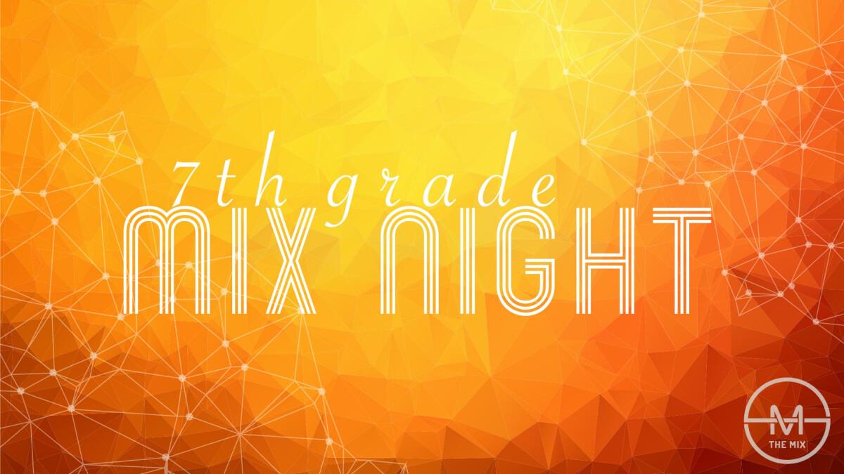 7th Grade MIX Night