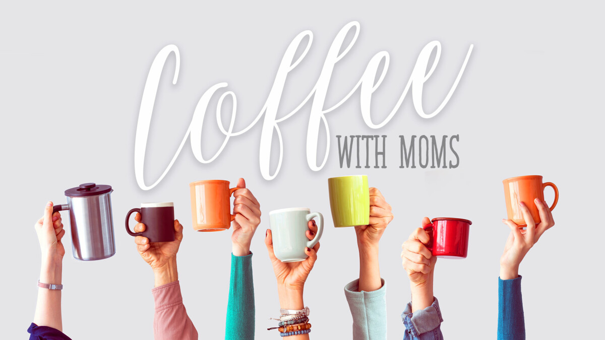 Coffee With Moms